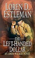 The Left-handed Dollar (Amos Walker Mystery)