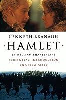 Hamlet: Screenplay. Introductiom and Film Diary: Screenplay, Introduction and Film Diary