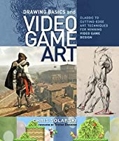 Drawing Basics and Video Game Art: Classic to Cutting-Edge Art Techniques for Winning Video Game Design by Chris Solarski(2012-09-18)