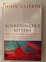 Schrodinger's Kittens and the Search for Reality: The Quantum Mysteries Solved