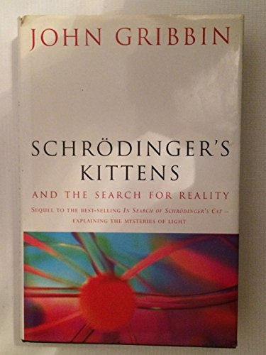 Download Schrodinger's Kittens and the Search for Reality: The Quantum Mysteries Solved 0297815199