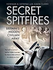 Secret Spitfires: Britain's Hidden Civilian Army