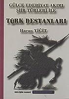 Gulce Edebiyat Akimi Siir Turleri ile Turk Destanlari