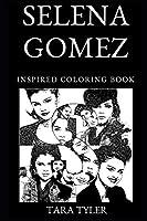 Selena Gomez Inspired Coloring Book (Selena Gomez Inspired Coloring Books)