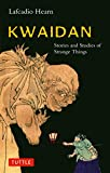 Kwaidan: Stories and Studies of Strange Things (Tuttle Classics)