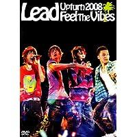 Lead Upturn 2008~Feel The Vibes~