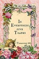 "In Everything Give Thanks: 1 Thessalonians 5:18 Sermon Notebook, Christian Prayer Journal, 6"" x 9"" Church Service Organizer, Inspirational Scripture Gratitude Book"