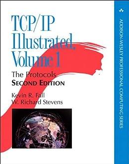 [Fall, Kevin R., Stevens, W. Richard]のTCP/IP Illustrated, Volume 1: The Protocols (Addison-Wesley Professional Computing Series) (English Edition)