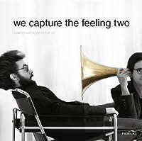 We Capture the Feeling Vol. 2