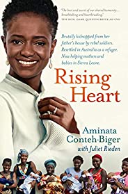 Rising Heart: One Woman's Astonishing Journey from Unimaginable Trauma to Becoming a Power for