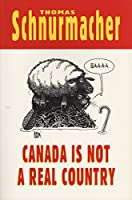 Canada Is Not a Real Country