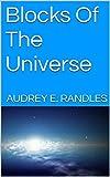 Blocks Of The Universe (English Edition)