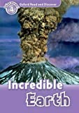 Incredible Earth (Oxford Read and Discover: Discover! 4)