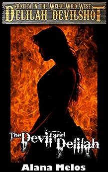 The Devil and Delilah (Delilah Devilshot Book 1) by [Melos, Alana]