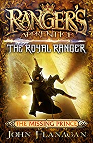 Ranger's Apprentice The Royal Ranger 4: The Missing Pr