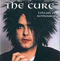 Lullaby For Rothenburg 1998 by The Cure