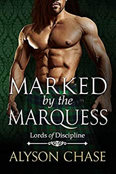 Marked  by the Marquess (Lords of Discipline Book 4) by [Chase, Alyson]