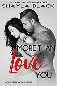 More Than Love You (More Than Words Book 3) by [Black, Shayla]