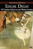 Edgar Degas: Of Dandies Ballerinas & Women Ironing [DVD] [Import]
