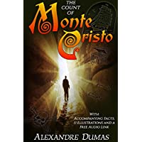 The Count of Monte Cristo: With Accompanying Facts, 11 Illustrations and a Free Audio Link (English Edition)