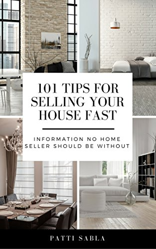 101 Tips for Selling Your House Fast: Information No Home Seller Should be Without (English Edition)