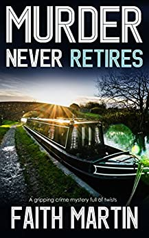 MURDER NEVER RETIRES a gripping crime mystery full of twists by [MARTIN, FAITH]
