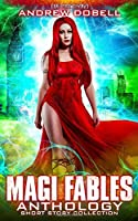 Magi Fables: An Anthology of Urban Fantasy Short Stories. (Magi Anthologies)