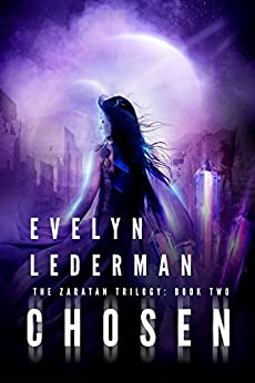 Chosen: A Young Adult Sci-Fi Adventure (Zaratan Trilogy Book 2) by [Lederman, Evelyn]