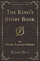 The King's Story Book (Classic Reprint)