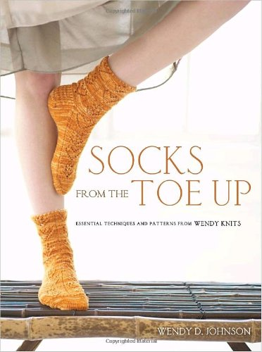Socks from the Toe Up: Essential Techniques and Patterns from Wendy Knitsの詳細を見る
