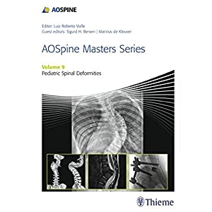 Pediatric Spinal Deformities (Aospine Masters)