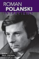 Roman Polanski: Interviews (Conversations With Filmmakers Series)