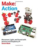 Make Action: Movement, Light, and Sound With Arduino and Raspberry Pii (Make:)