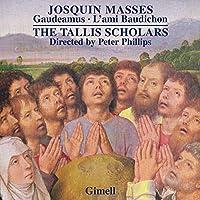 Josquin Masses: Gaudeamus / L'ami Baudichon