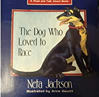 The Dog Who Loved to Race (Read and Talk About Book)