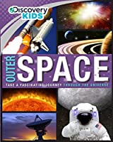 Outer Space: Take a Fascinating Journey Through the Universe (Discovery Kids)