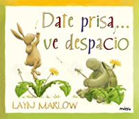 Date prisa... ve despacio / Hurry up and Slow Down (Miau)