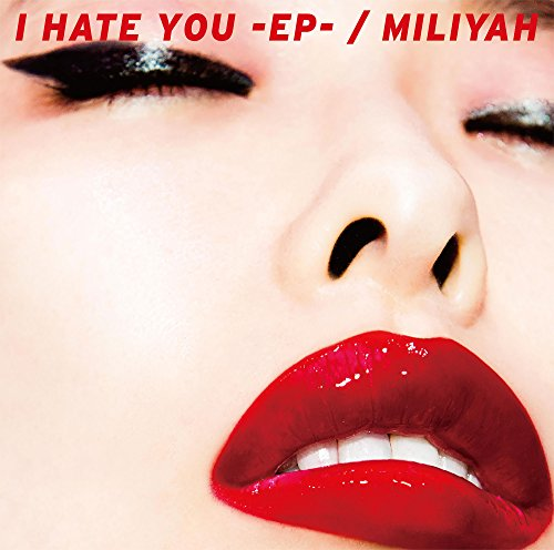 I HATE YOU-EP-(初回生産限定盤)(DVD付)...