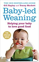 Baby-led Weaning: Helping Your Bay Love Good Food