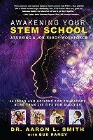 Awakening Your STEM School: Assuring A Job-Ready Workforce