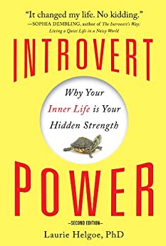 [Helgoe, Laurie A]のIntrovert Power: Why Your Inner Life Is Your Hidden Strength (English Edition)