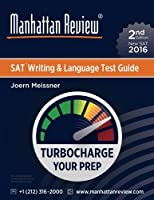 Manhattan Review SAT Writing & Language Test Guide [2nd Edition]: Turbocharge Your Prep [並行輸入品]