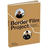 Border Film Project: Photos by Migrants & Minutemen on the U.S.-Mexico Border