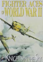 Fighter Aces of World War II: Knights in the Sky [DVD] [Import]