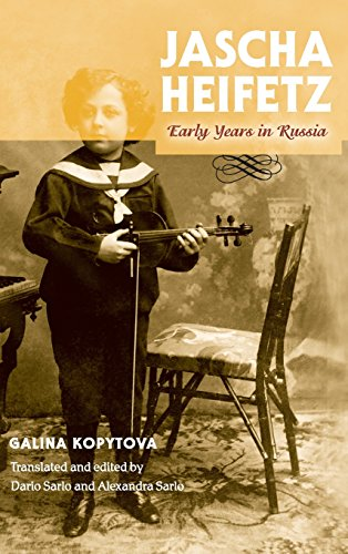 Jascha Heifetz: Early Years in Russia (Russian Music Studies)