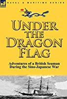 Under the Dragon Flag: the Adventures of a British Seaman During the Sino-Japanese War