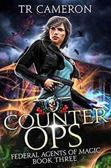 Counter Ops: An Urban Fantasy Action Adventure (Federal Agents of Magic Book 3) by [Cameron, TR, Carr, Martha, Anderle, Michael]