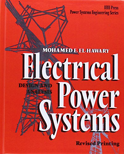 Download Electrical Power Systems: Design and Analysis (IEEE Press Series on Power Engineering) 078031140X