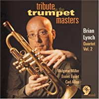 Brian Lynch Quartet Vol.2: Tribute to the Trumpet Masters