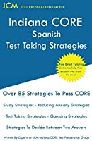 Indiana CORE Spanish - Test Taking Strategies: Indiana CORE 059 Exam - Free Online Tutoring